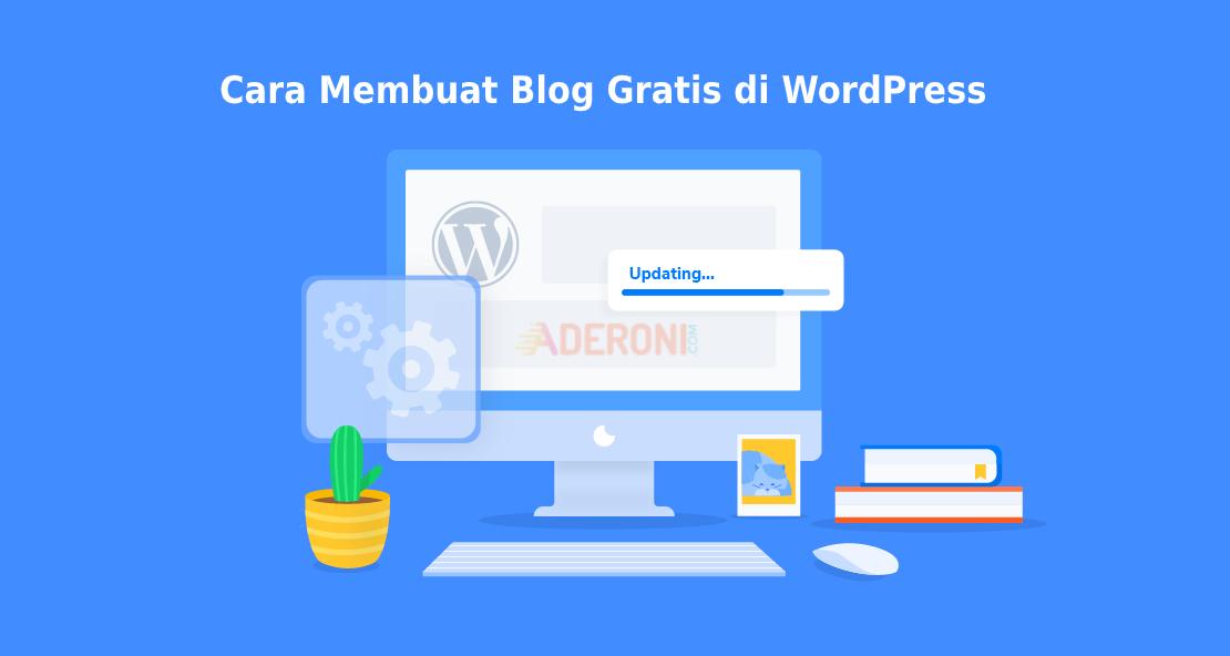 Cara Membuat Blog Gratis di WordPress - Sangat Mudah